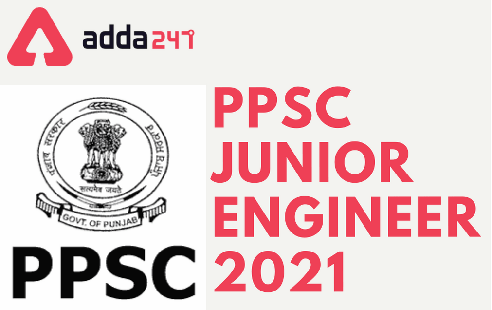 PPSC Junior Engineer Recruitment 2021: Online Application Extended For 612 JE (Civil) Vacancies_30.1