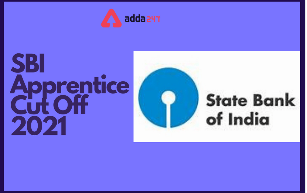 SBI Apprentice Cut Off 2021, Check Expected & Previous Year Cut Off Marks_40.1