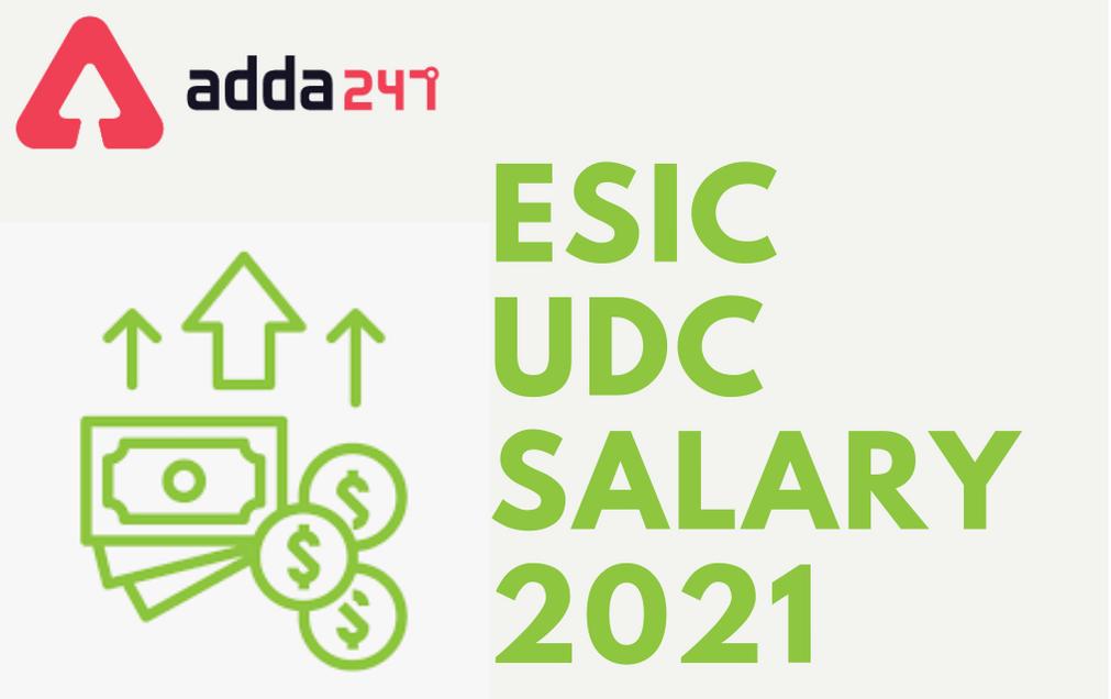 ESIC UDC Salary 2021: Check Basic Pay, Pay Band, Deduction, Allowances, Job Profile_30.1