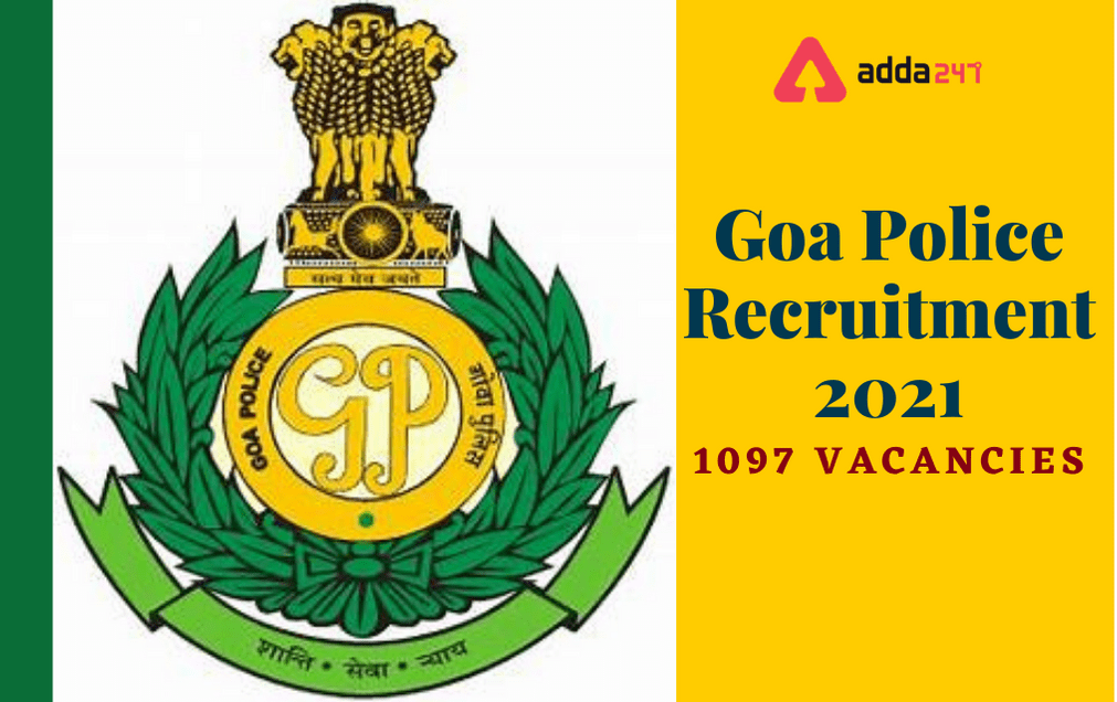 Goa Police Recruitment 2021: Last Date Extended For 1097 SI, Constable, And Other Posts_30.1