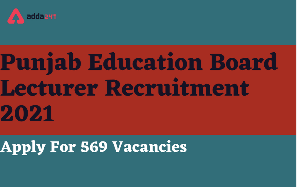 Punjab Education Board Lecturer Recruitment 2021: Apply Online Extended Again_30.1