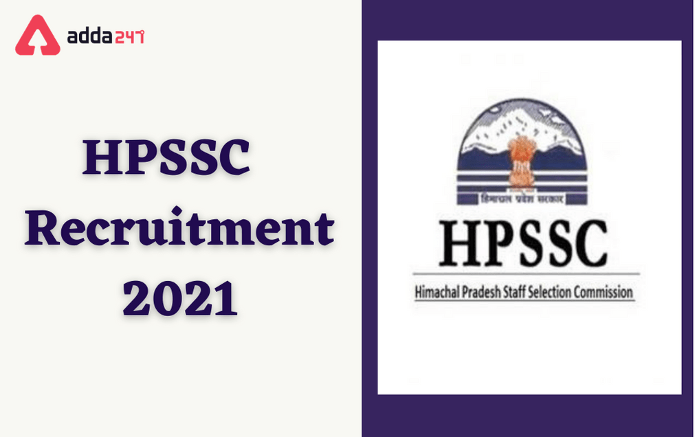 HPSSC Recruitment 2021: Apply Online Extended Again For 379 Various Vacancies_30.1
