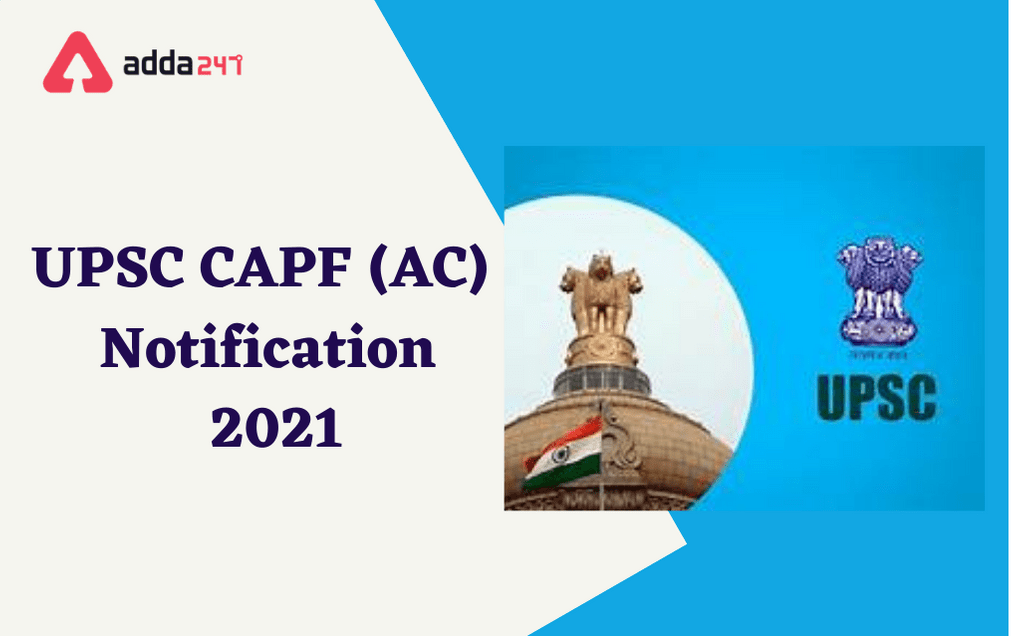 CAPF (AC) 2021: Exam Date, Notification And Details_30.1