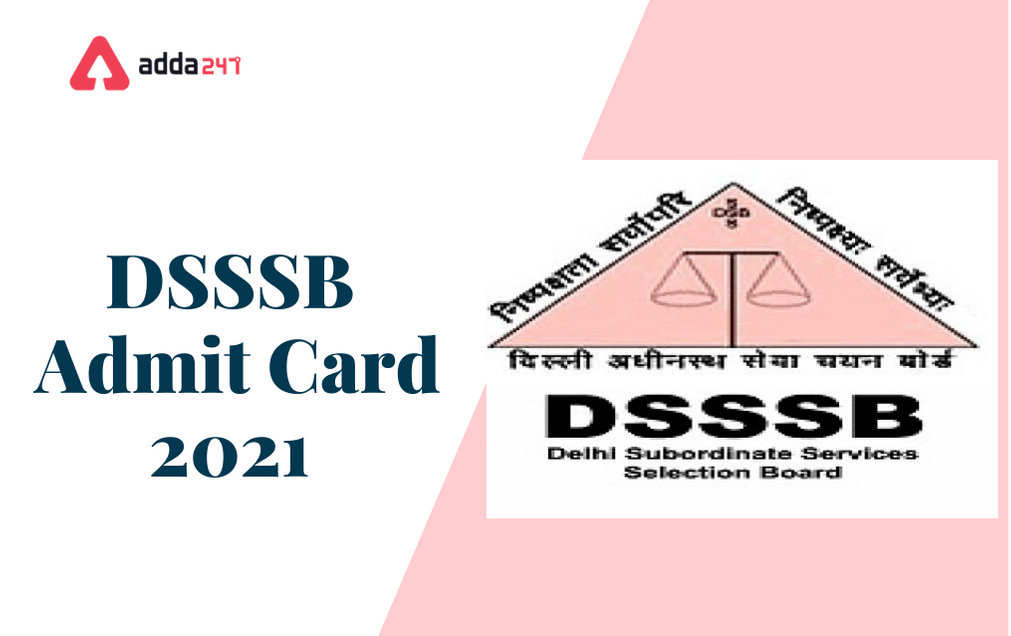 DSSSB Admit Card 2021 Out: Check Exam Dates For Various Vacancies_30.1