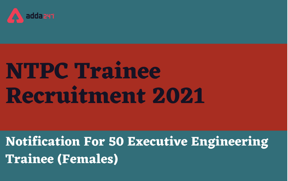 NTPC Trainee Recruitment 2021: Apply Online For Executive Engineering Trainee Posts_30.1
