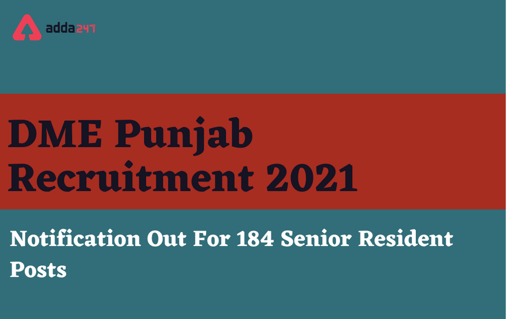 DME Punjab Recruitment 2021: Apply For 184 Senior Resident Posts_30.1