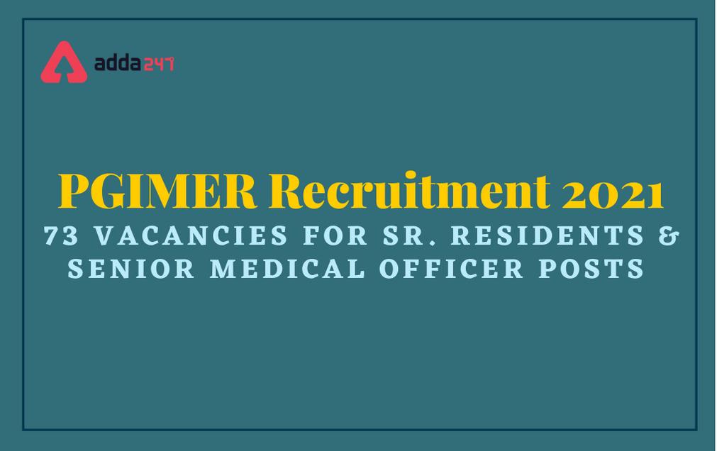 PGIMER Recruitment 2021: Apply Online For 73 Senior Residents, Demonstrators & SMO Posts_30.1