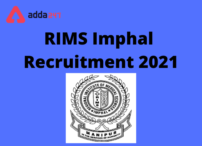 RIMS Imphal Recruitment 2021: Apply For Walk-In For 39 Junior Resident Posts_30.1