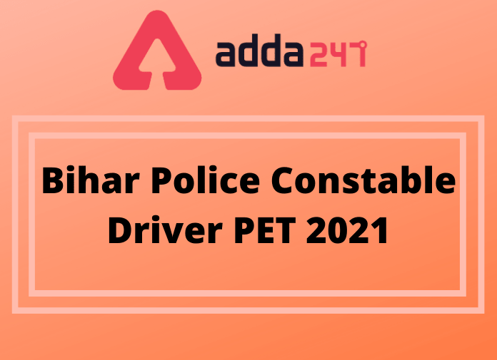Bihar Police Constable Driver PET Admit Card 2021: To Be Out On 25th April_30.1