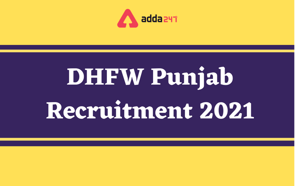 Punjab DHFW Recruitment 2021: Walk-In For 464 Medical Officer Posts_30.1