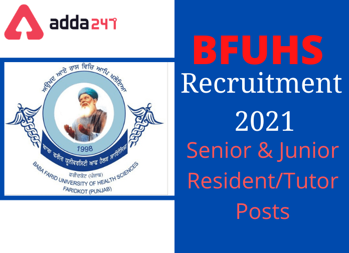 BFUHS Resident/Tutor Recruitment 2021: Walk-In Dates Announced For 63 Vacancies_30.1