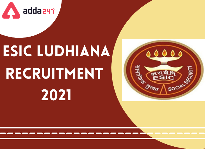 ESIC Ludhiana Recruitment 2021: Notification Out For Walk-In For 52 Vacancies_30.1