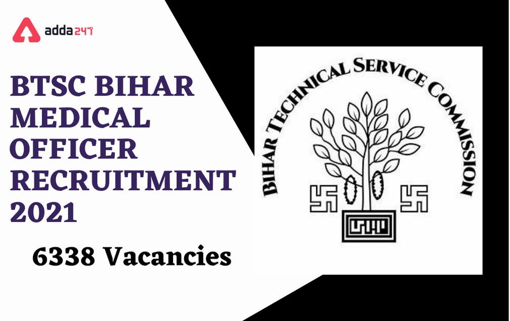 BTSC Bihar Recruitment 2021: Apply Online Extended For 6338 Medical Officer Posts_30.1