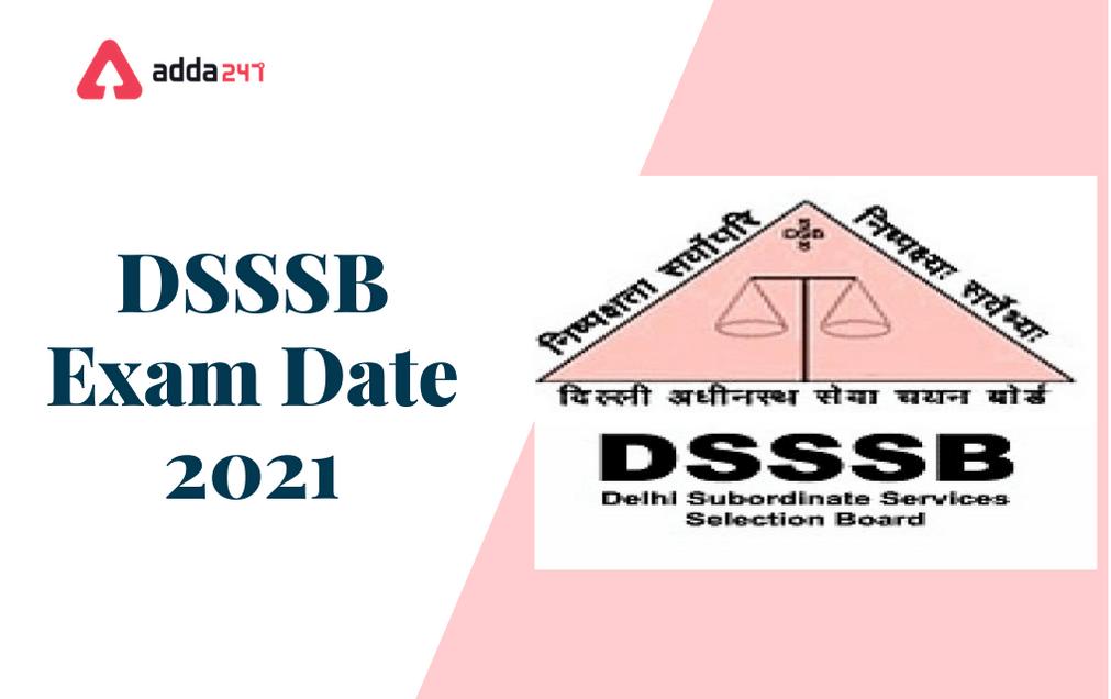 DSSSB DASS Exam Date 2021 Out: Check DASS Grade 2 Exam Date_30.1