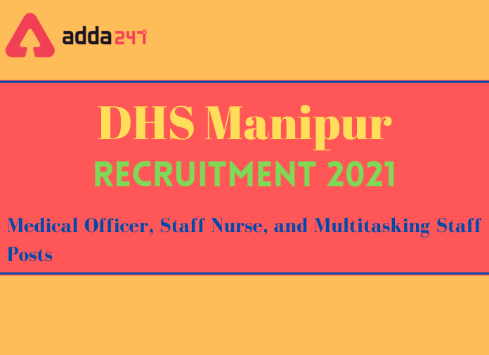 DHS Manipur Recruitment 2021: Notification Out For 374 Vacancies_30.1
