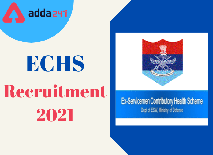ECHS Recruitment 2021: Apply For Various Posts At Various Locations_30.1