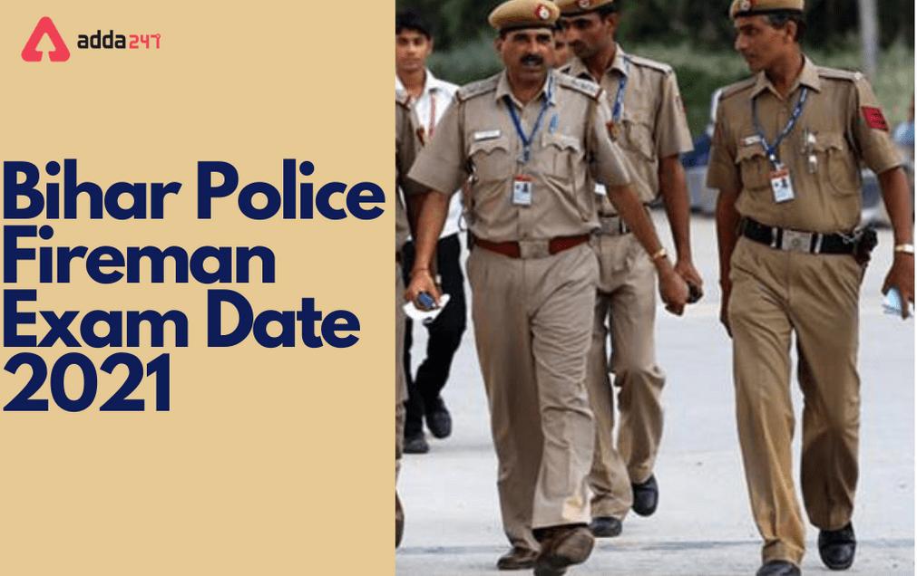 Bihar Police Fireman Exam Date 2021 Postponed: Check Revised Date_30.1