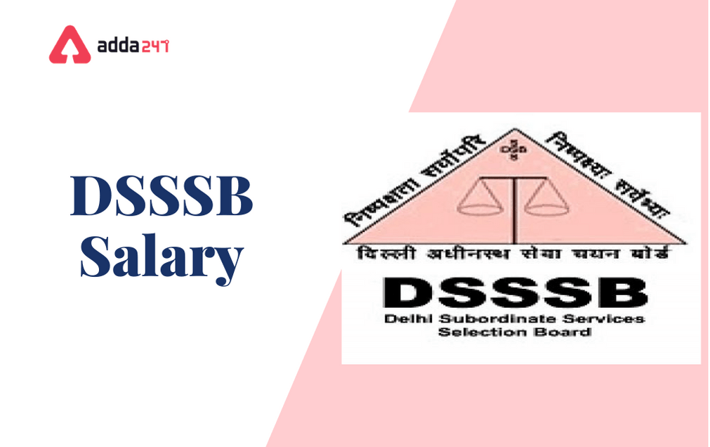 DSSSB Salary 2021 For TGT, PRT, LDC and Other Posts_30.1
