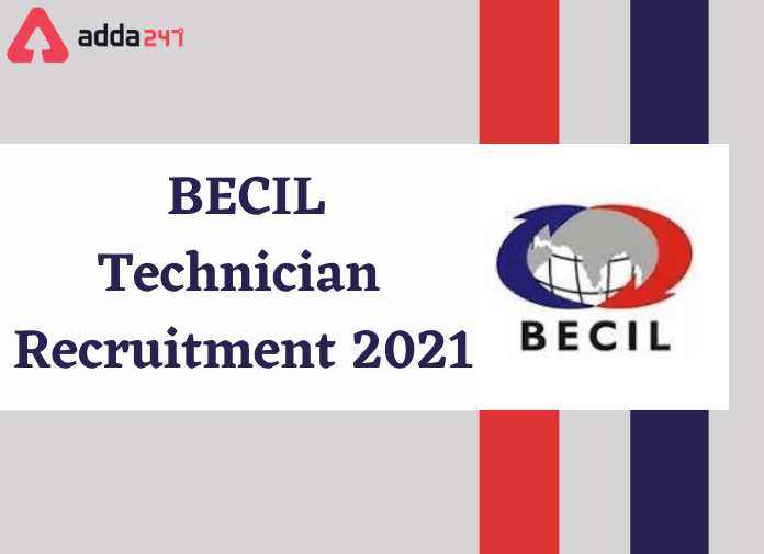 BECIL Technician Recruitment 2021: Apply For 28 Vacancies_30.1