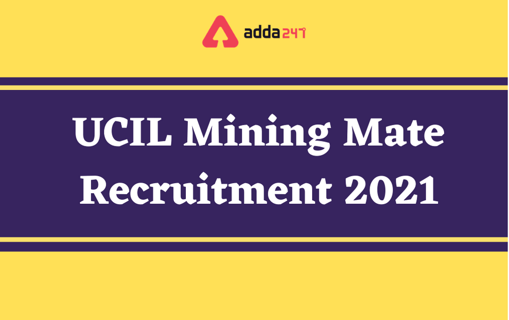 UCIL Recruitment 2021: Apply Offline For 51 Mining Mate Vacancies_30.1