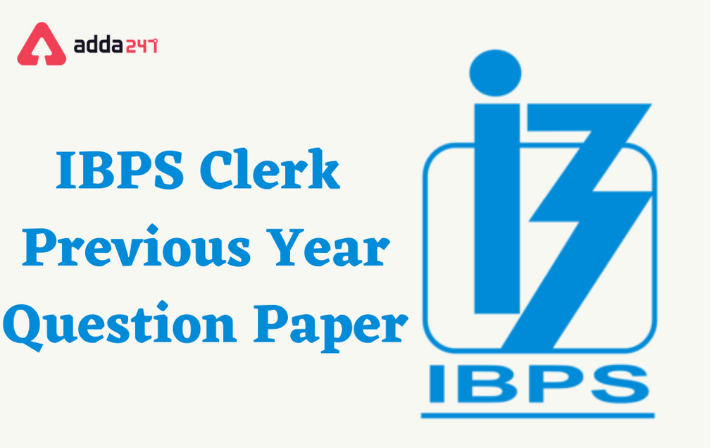 IBPS Clerk Previous Year Question Paper: Download PDFs With Solutions_30.1
