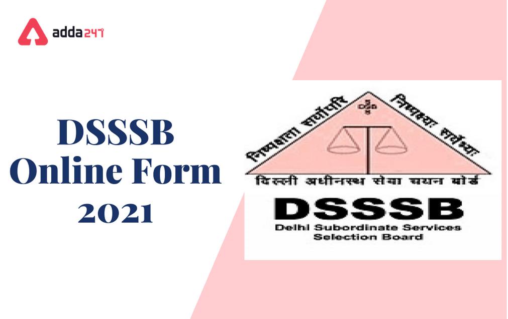 DSSSB Online Form 2021: Apply Online Extended For 13043 TGT & LDC Vacancies_30.1