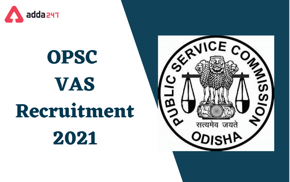 OPSC VAS Recruitment 2021: Apply Online For 351 Veterinary Assistant Surgeon_30.1