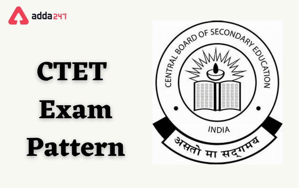 CTET Exam Pattern 2021: Know Exam Pattern For CTET Paper 1 & Paper 2_30.1