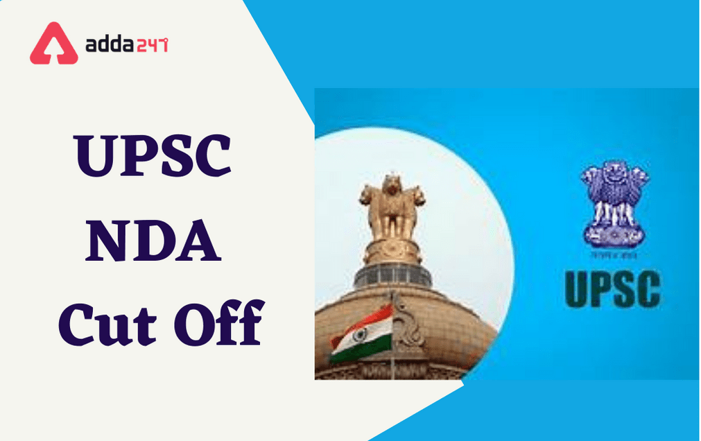UPSC NDA Cut Off 2021: Expected & Previous Year Cut Off Marks_30.1