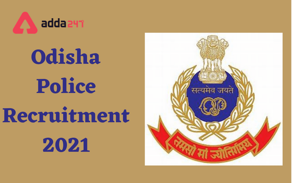 Odisha Police Constable Recruitment 2021, Apply for 244 Vacancies_30.1