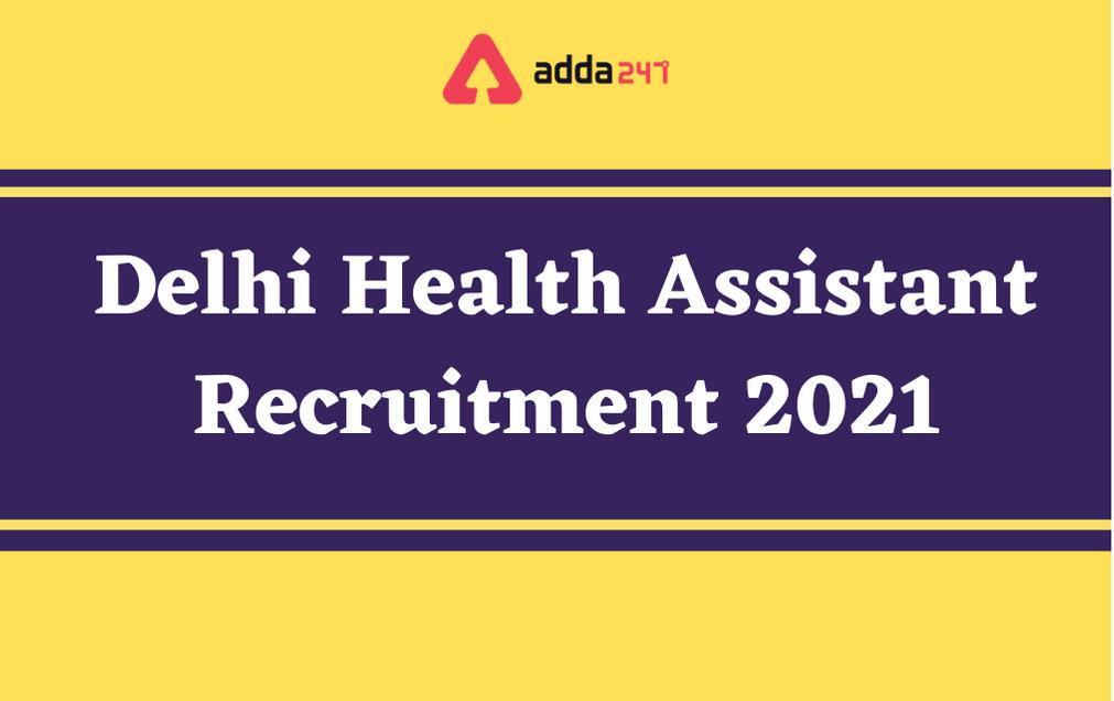 Delhi Health Assistant Recruitment 2021: Apply Online For 5000 Vacancies_60.1