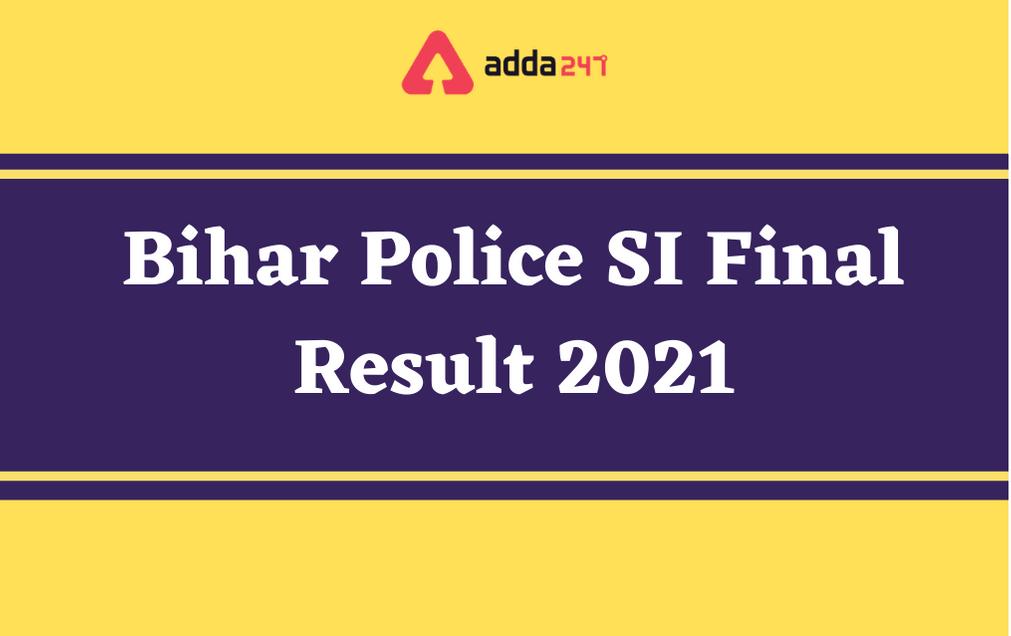 Bihar Police SI Final Result 2021 Out: Direct Link To Download Result PDF_30.1