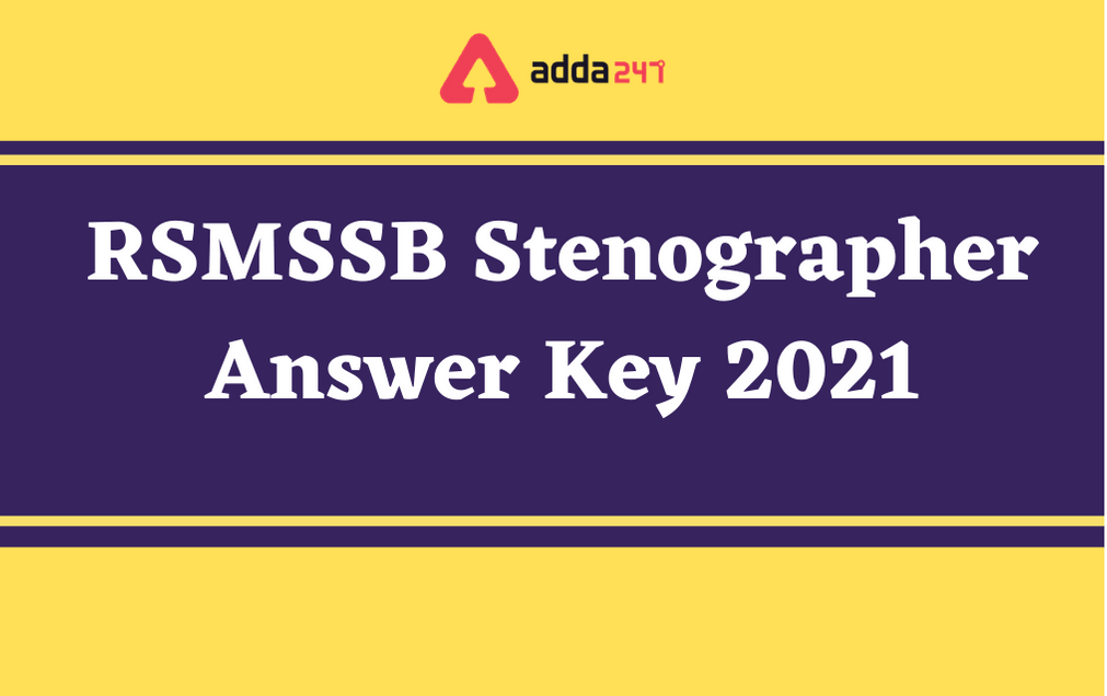 RSMSSB Stenographer Answer Key 2021 Out: Raise Objection Before 28th June_30.1