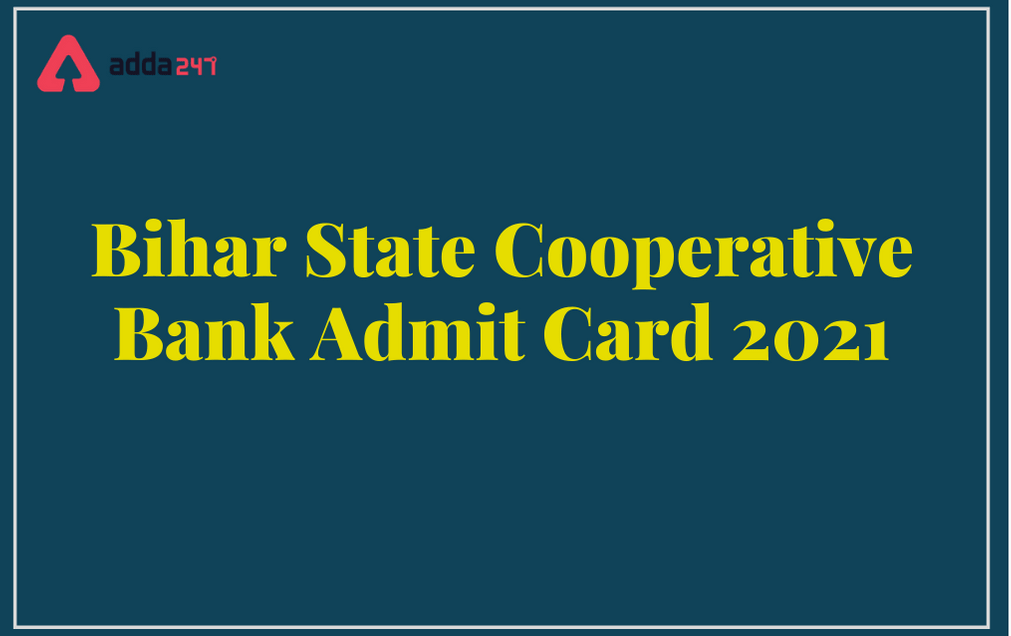 Bihar Cooperative Bank Admit Card 2021 Out: Download Prelims Admit Card_30.1