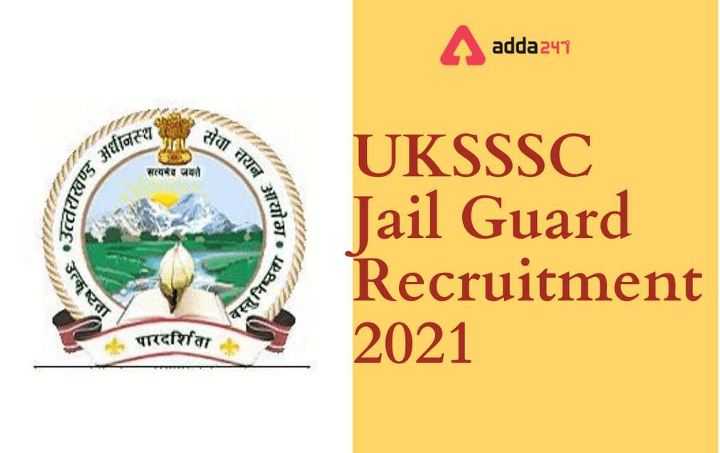 UKSSSC Jail Guard Recruitment 2021: Apply Online for 213 Group C Posts_30.1