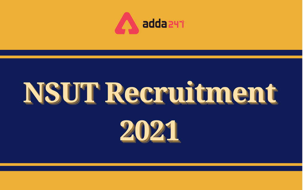 NSUT Recruitment 2021: Apply Online For 126 Non Teaching Posts_30.1
