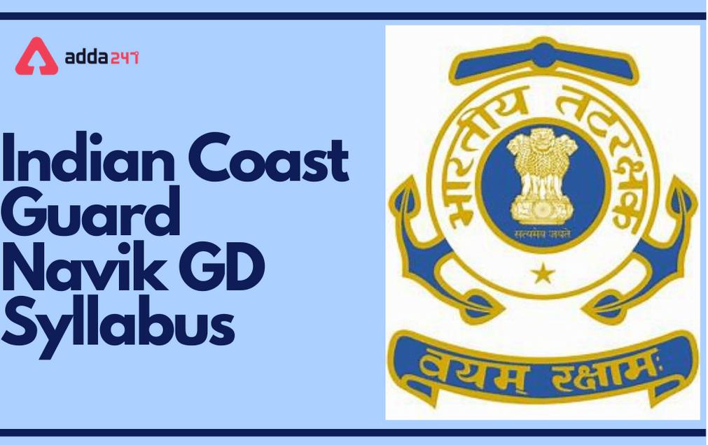 Indian Coast Guard Syllabus 2021 For GD Navik, DB Navik and Yantrik_30.1