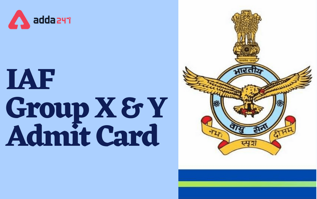 Air Force Group X and Y Admit Card 2021 Out: Download Hall Ticket of IAF/CASB_40.1