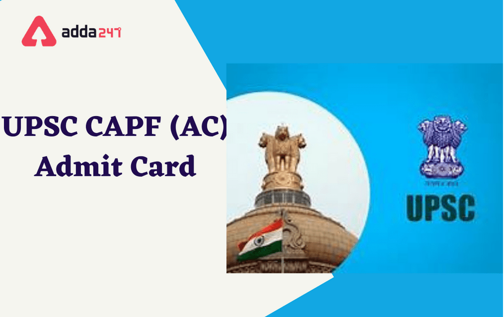 UPSC CAPF Admit Card 2021 Out: Download CAPF AC Admit Card Here_30.1