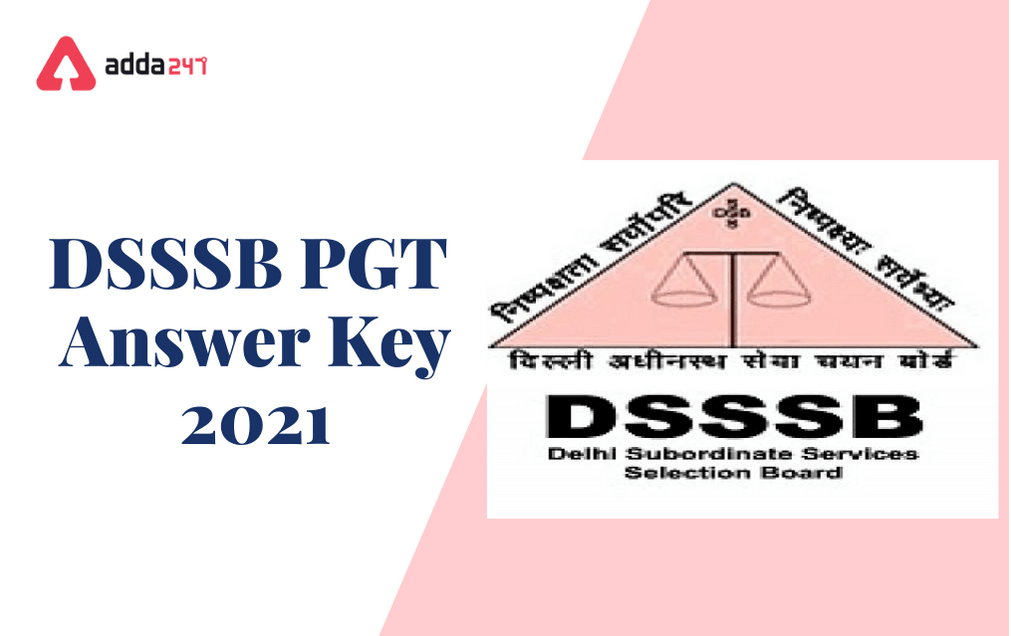 DSSSB PGT Answer Key PDF 2021 Out: Raise Objection Before 10th July_30.1