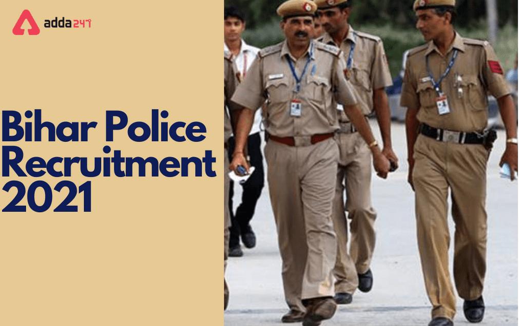 Bihar Police Recruitment 2021 For 106 Sub Inspector & Constable_30.1