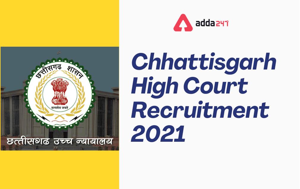 Chhattisgarh High Court Recruitment Notification 2021: Apply Online For 89 Posts_30.1