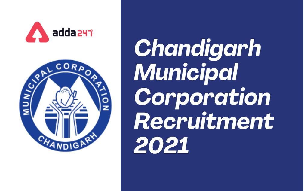 MC Chandigarh Recruitment 2021: Notification Out, Apply online_30.1