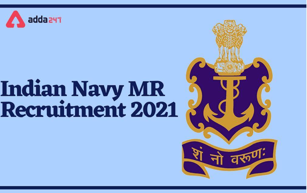 Indian Navy MR Recruitment 2021: Notification For 350 Matric Recruit Sailors_30.1