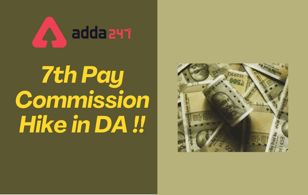 7th Pay Commission Big Update: Hike in Central Govt. Dearness Allowance (DA)_30.1