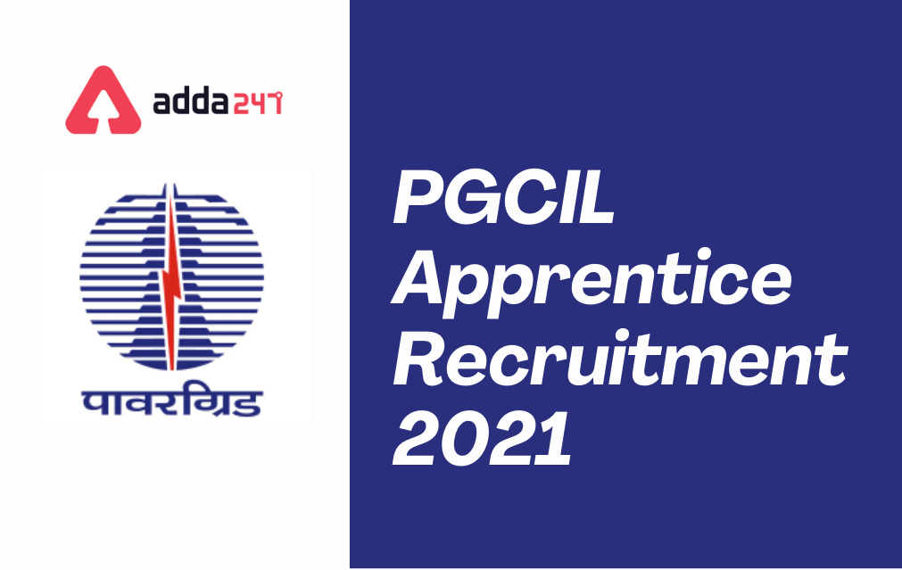 PGCIL Apprentice Recruitment 2021: Apply Online for 1110 Apprentice Posts , Last Date Extended_30.1