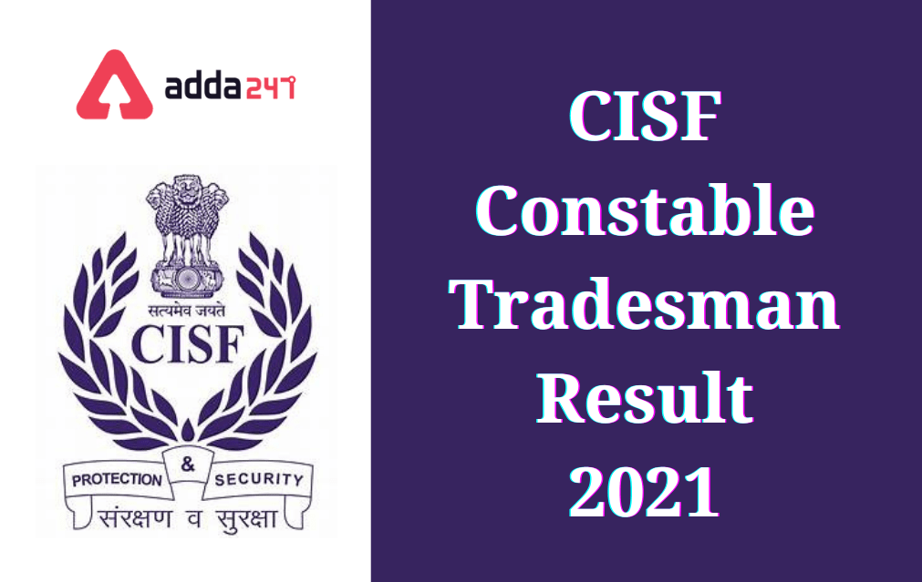 CISF Tradesman Result 2021 Out: Direct Download Link_30.1