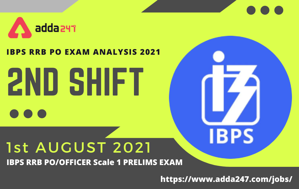 IBPS RRB PO Exam Analysis 2021,Shift 2,1st August   Prelims PO Questions and Review_30.1
