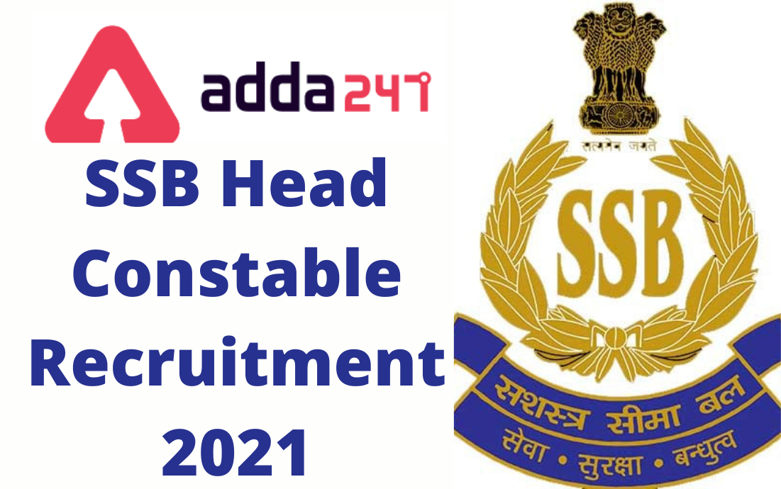 Sashastra Seema Bal (SSB) Head Constable (Ministerial) Notification Out : Check Exam Pattern, Salary and Previous Year Paper_30.1