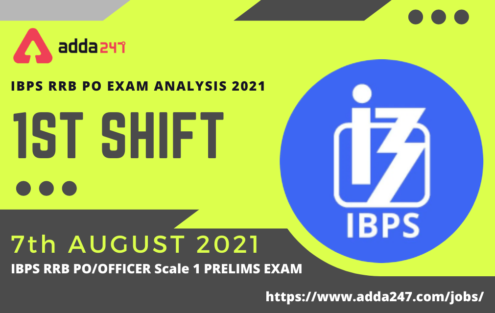 IBPS RRB PO Exam Analysis 2021 Shift 1, 7th August Exam Questions, Difficulty level_40.1